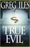 True Evil | Iles, Greg | Signed First Edition Book