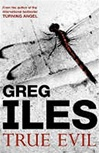 Iles, Greg - True Evil (Signed First Edition UK)