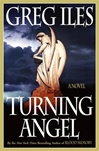 Iles, Greg - Turning Angel (Signed First Edition)