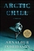 Arctic Chill | Indridason, Arnaldur | Signed First Edition Book