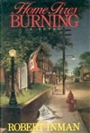 Inman, Robert | Home Fires Burning | First Edition Book
