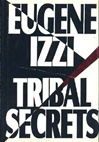 Izzi, Eugene - Tribal Secrets (First Edition)