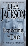 Jackson, Lisa | Expecting to Die | Signed First Edition Book