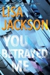 Jackson, Lisa | You Betrayed Me | Signed First Edition Book