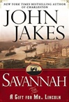 Savannah: Or, A Gift For Mr. Lincoln | Jakes, John | Signed First Edition Book