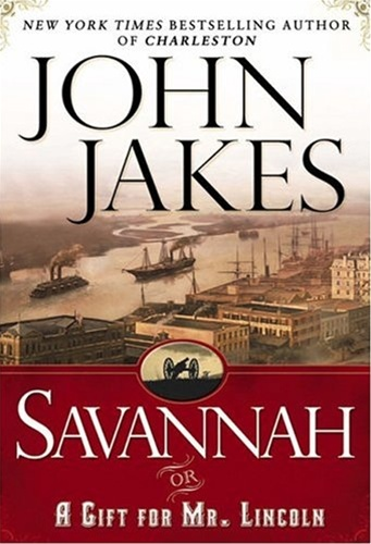 Savannah: Or, A Gift for Mr. Lincoln by John Jakes