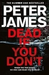 Dead If You Don't | James, Peter | Signed First UK Edition Book