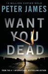 Want You Dead | James, Peter | Signed First Edition Book