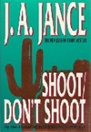 Jance, J.A. - Shoot/ Don't Shoot (Signed First Edition)