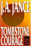 Tombstone Courage | Jance, J.A. | Signed First Edition Book