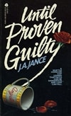 Until Proven Guilty | Jance, J.A. | Signed Trade Paperback Book