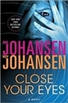 Close Your Eyes | Johansen, Iris & Johansen, Roy | Double-Signed 1st Edition