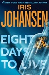 Eight Days To Live | Johansen, Iris | Signed First Edition Book