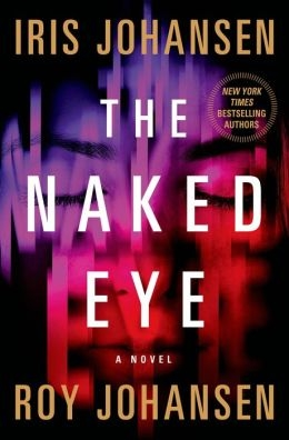 The Naked Eye by Iris Johansen and Roy Johansen