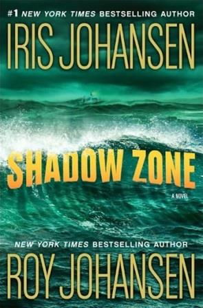 Shadow Zone by Iris Johansen and Roy Johansen