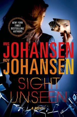 Sight Unseen by Iris Johansen and Roy Johansen