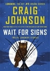Wait for Signs | Johnson, Craig | Signed First Edition Book
