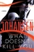 What Doesn't Kill You | Johansen, Iris | Signed First Edition Book