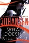 What Doesn't Kill You | Johansen, Iris | Signed Book Club Edition Book