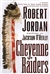 Cheyenne Raiders | Jordan, Robert | Signed First Edition Book