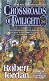 Jordan, Robert - Crossroads of Twilight (First Edition)