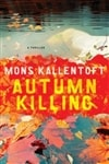 Autumn Killing | Kallentoft, Mons | Signed First Edition Trade Paper Book