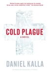 Cold Plague | Kalla, Daniel | Signed First Edition Book