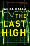 Kalla, Daniel | Last High, The | Signed First Edition Trade Paper Book