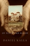 Of Flesh and Blood | Kalla, Daniel | Signed First Edition Book