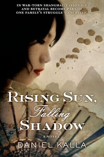 Rising Sun Falling Shadow by Daniel Kalla