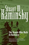 People Who Walk in Darkness, The | Kaminsky, Stuart | Signed First Edition Book