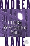 I'll Be Watching You | Kane, Andrea | Signed First Edition Book