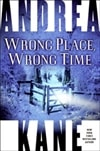 Wrong Place, Wrong Time | Kane, Andrea | Signed First Edition Book
