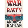 Kaplan, Andrew - War of the Raven (First Edition)