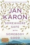 Somewhere Safe with Somebody Good | Karon, Jan | Signed First Edition Book