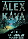 At the Stroke of Madness | Kava, Alex | Signed First Edition Book