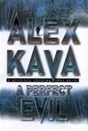 Kava, Alex - Perfect Evil, A (First Edition)