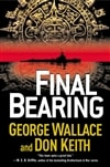 Final Bearing | Wallace, George & Keith, Don | Signed First Edition Book
