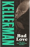 Bad Love | Kellerman, Jonathan | Signed First Edition UK Book