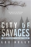 City of Savages | Kelly, Lee | Signed First Edition Book