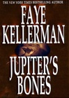 Kellerman, Faye - Jupiter's Bones (First Edition)