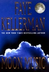 Moon Music | Kellerman, Faye | Signed First Edition Book