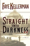 Straight Into Darkness | Kellerman, Faye | Signed First Edition Book