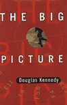 Big Picture, The | Kennedy, Douglas | Signed First Edition Book