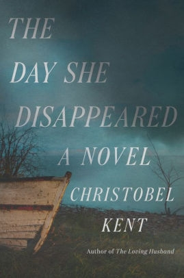 The Day She Disappeared by Christobel Kent