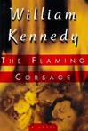 Flaming Corsage, The | Kennedy, William | Signed First Edition Book