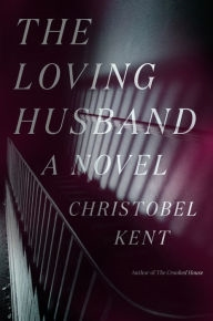 The Loving Husband by Christobel Kent