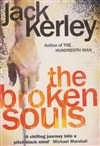 Broken Souls, The | Kerley, Jack | Signed 1st Edition UK Trade Paper Book