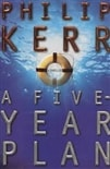 Five-Year Plan, A | Kerr, Philip | Signed First Edition Book