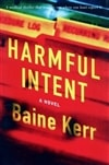 Harmful Intent | Kerr, Baine | First Edition Book